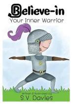 Believe-In Your Inner Warrior