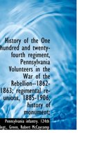 History of the One Hundred and Twenty-Fourth Regiment, Pennsylvania Volunteers
