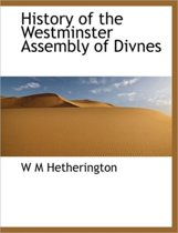 History of the Westminster Assembly of Divnes