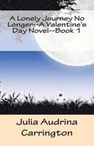 A Lonely Journey No Longer--A Valentine's Day Novel--Book 1
