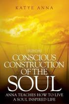Conscious Construction of the Soul