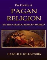 The Practice of Pagan Religion In the Graeco Roman World
