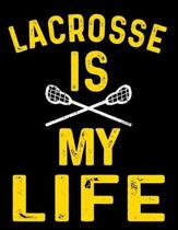 Lacrosse Is My Life