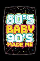 80's Baby 90's Made Me