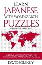 Learn Japanese with Word Search Puzzles: Learn Hiragana and Katakana Japanese Language Vocabulary with Challenging Word Find Puzzles for All Ages