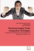 Planning Supply Chain Integration Strategies