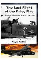 The Last Flight of the Daisy Mae