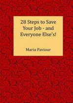 28 Steps to Save Your Job - And Everyone Else's!