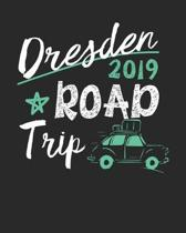 Dresden Road Trip 2019: Dresden Travel Journal- Dresden Vacation Journal - 150 Pages 8x10 - Packing Check List - To Do Lists - Outfit Planner