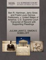 Ben R. Harriman, Jerry Siner, and Frank Louis DeRosa, Petitioners, V. United States of America. U.S. Supreme Court Transcript of Record with Supporting Pleadings