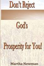 Don't Reject God's Prosperity for You