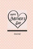 Happy Mother's Day Journal