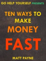 Ten Ways To Make Money Fast