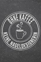 Ohne Kaffee Keine Nageldesignerin