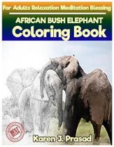 AFRICAN BUSH ELEPHANT Coloring book for Adults Relaxation Meditation: Sketches Coloring Book Grayscale Pictures
