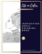 INSPIRATION ADULT COLORING BOOK (Book 2): Inspiration Coloring Book for Adults - 40+ Premium Coloring Patterns (Life in Color Series)