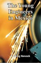 The Young Engineers in Mexico