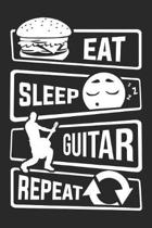 Eat Sleep Guitar Repeat: Blank Lined Notebook for People who like Humor and Sarcasm