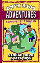Onyx Kids Adventures: Kidnapped By A Dragon