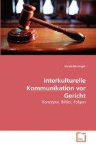 Interkulturelle Kommunikation VOR Gericht