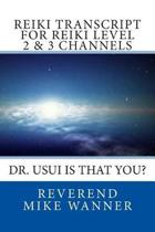 Reiki Transcript For Level 2 & 3 Channels