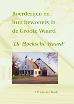 Boerderijen en hun bewoners in de Grote Waard – Deel 2: 'De Hoeksche Waard'