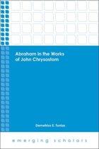 Abraham in the Works of John Chrysostom