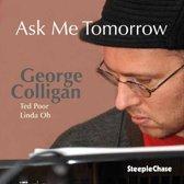 Ask Me Tomorrow