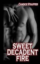 Sweet Decadent Fire