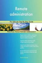 Remote Administration the Ultimate Step-By-Step Guide