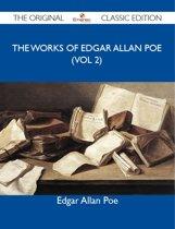 The Works of Edgar Allan Poe (vol 2) - The Original Classic Edition