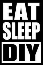 Eat Sleep DIY Notebook for a Do It Yourself Lady, Medium Ruled Journal
