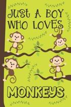 Just A Boy Who Loves Monkeys: Monkey Gifts: Novelty Gag Notebook Gift: Lined Paper Paperback Journal Book