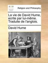 La Vie de David Hume, Ecrite Par Lui-Meme