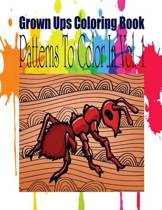Grown Ups Coloring Book Patterns to Color in Vol. 1