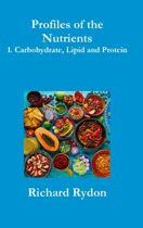 Profiles of the Nutrients-1. Carbohydrate, Lipid and Protein