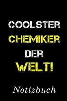 Coolster Chemiker Der Welt Notizbuch: - Notizbuch mit 110 linierten Seiten - Format 6x9 DIN A5 - Soft cover matt -