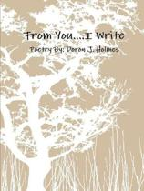 From You, I Write