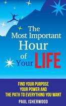 The Most Important Hour of Your Life