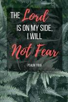 The Lord Is On My Side I Will Not Fear