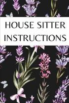 House Sitter Instructions: Small Lined Novelty Notebook