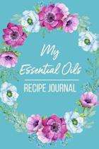 My Essential Oils Recipe Journal: Recipe Notebook for your favorite Blends