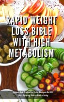 Rapid Weight Loss Bible With High Metabolism Beginners Guide To Intermittent Fasting & Ketogenic Diet & 5:2 Diet + Dry Fasting : Guide to Miracle of Fasting