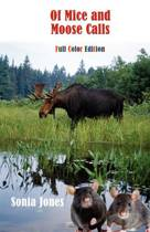 Of Mice and Moose Calls (Color Edition)