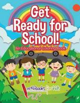 Get Ready for School! An Educational Coloring Book