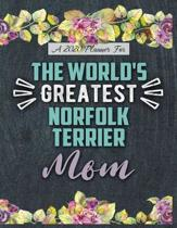 A 2020 Planner for The World's Greatest Norfolk Terrier Mom: Daily and Monthly Pages, A Nice Gift for a Woman or Girl Who Loves Their Pet and Wants to