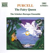 Purcell: Fairy Queen / The Scholars Baroque Ensemble