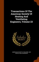 Transactions of the American Society of Heating and Ventilating Engineers, Volume 23