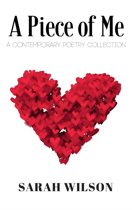 A Piece of Me: A Contemporary Poetry Collection