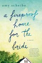 Fireproof Home for the Bride